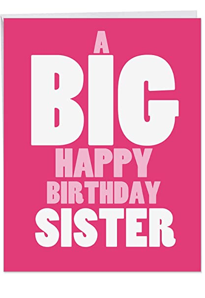 Happy Birthday Sister Images.Big Happy Birthday Card To Sister 8 5 X 11 Inch Humorous Big Happy Bday Greeting Card Sibling Appreciation Occasion For Congratulations To Sisters