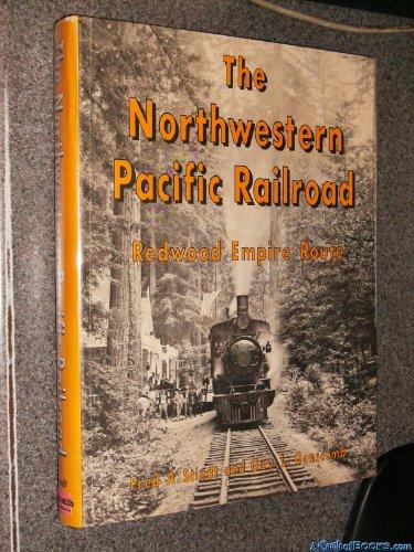 Northwestern Pacific Railroad (The Northwestern Pacific Railroad, Redwood Empire Route)