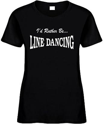 bca8900df80 Amazon.com  Women s Funny T-Shirt (ID RATHER BE LINE DANCING) Ladies ...