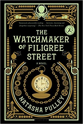 The Watchmaker of Filigree Street: Pulley, Natasha: 9781620408346:  Amazon.com: Books
