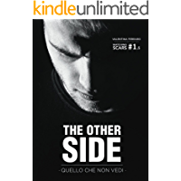 The Other Side - Quello Che Non Vedi - Matching Scars Series #1.5 (Italian Edition)