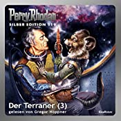 Der Terraner - Teil 3 (Perry Rhodan Silber Edition 119) | William Voltz, Marianne Sydow, Peter Terrid