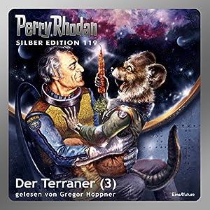 Der Terraner - Teil 3 (Perry Rhodan Silber Edition 119) Hörbuch