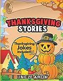 Thanksgiving Stories: Thanksgiving Stories for Kids and Thanksgiving Jokes (Thanksgiving Books) (Volume 5)