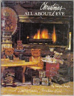 All About Christmas Eve.All About Christmas Eve A Limited Edition Christmas Book