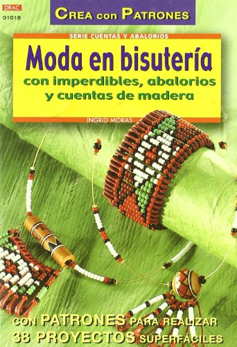 Descargar Libro Serie Abalorios Nº 18. Moda En BisuterÍa Con Imperdibles, Abalorios Y Cuentas De Madera Ingrid Moras