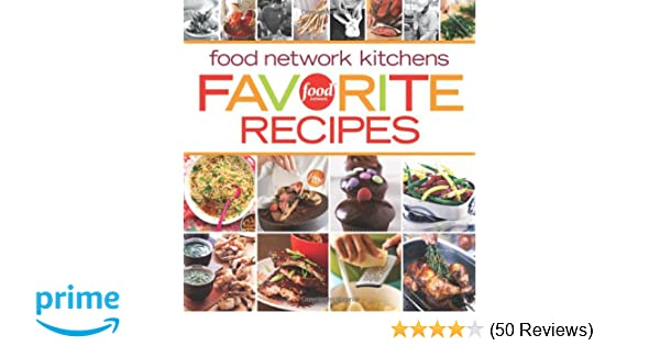 Food network kitchens favorites recipes food network kitchens food network kitchens favorites recipes food network kitchens 9780696241970 amazon books forumfinder Image collections