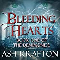 Bleeding Hearts: Demimonde, Book 1 Audiobook by Ash Krafton Narrated by Kelly Pruner