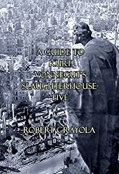 A Guide to Kurt Vonnegut's Slaughterhouse-Five