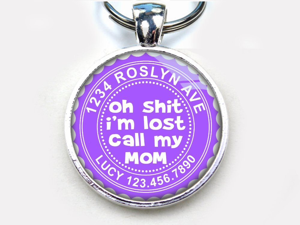 Custom pet ID Tag dog tag cat pet tag Funny Humor Oh Shit I'm Lost Call My Mom SGL (Small 1'')