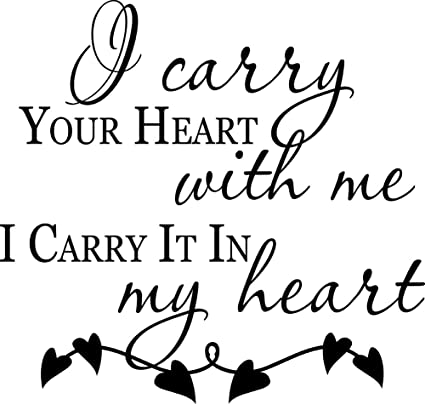 I Carry Your Heart With Me I Carry It In My Heart Vinyl Wall Quote