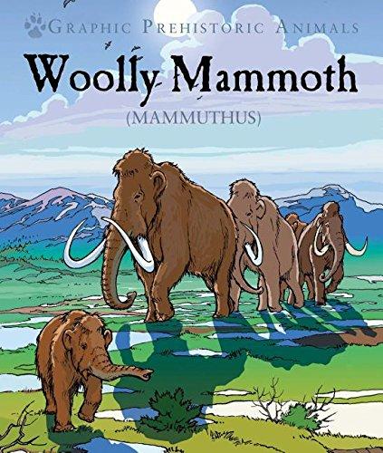 Woolly Mammoth: Mammuthus (Graphic Prehistoric Animals)