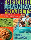 img - for Enriched Learning Projects: A Practical Pathway to 21st Century Skills book / textbook / text book