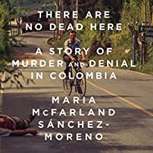 There Are No Dead Here Audiobook by Maria McFarland Sánchez-Moreno Narrated by Sylvia Gonzalez