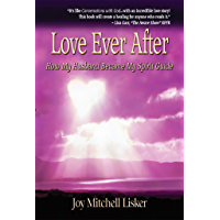 Love Ever After: How My Husband Became My Spirit Guide (English Edition)