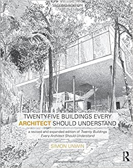 Twenty-Five Buildings Every Architect Should Understand by Simon Unwin (2014-11-17)