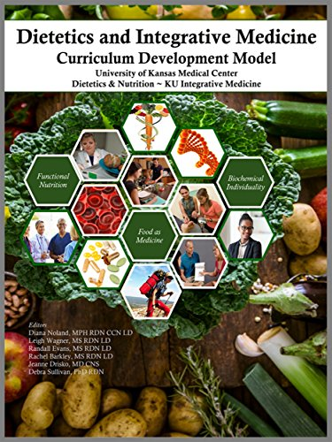 Dietetics and integrative medicine a curriculum development model dietetics and integrative medicine a curriculum development model kindle edition by diana noland mph rdn ccn ld leigh wagner ms rdn ld randall evans ms fandeluxe Choice Image