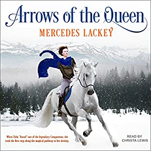 Arrows of the Queen: Heralds of Valdemar Series, Book 1 Audible Audiobook – Unabridged Mercedes Lackey (Author),‎ Christa Lewis (Narrator),‎ Tantor Audio (Publisher)