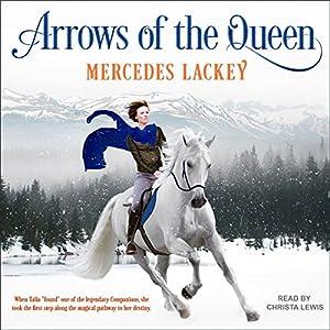 Arrows of the Queen: Heralds of Valdemar Series, Book 1 Audible Audiobook – Unabridged Mercedes Lackey (Author), Christa Lewis (Narrator), Tantor Audio (Publisher)