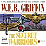The Secret Warriors: A Men at War Novel, Book 2 | W. E. B. Griffin