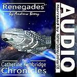 Renegades: The Catherine Kimbridge Chronicles, Book 7   Andrew Beery
