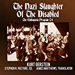 The Nazi Slaughter of the Disabled: The Euthanasia Program T4 | Kurt Gerstein