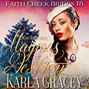 Mail Order Bride: Mayme's Destiny: Faith Creek Brides, Book 18 | Karla Gracey
