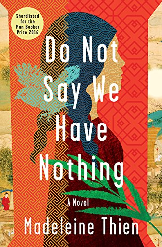 Image of Do Not Say We Have Nothing: A Novel