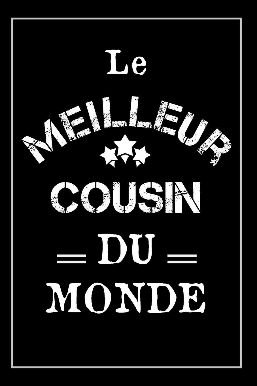 Le Meilleur Cousin Du Monde: CarDe Notes   Cadeau Idéal Pour