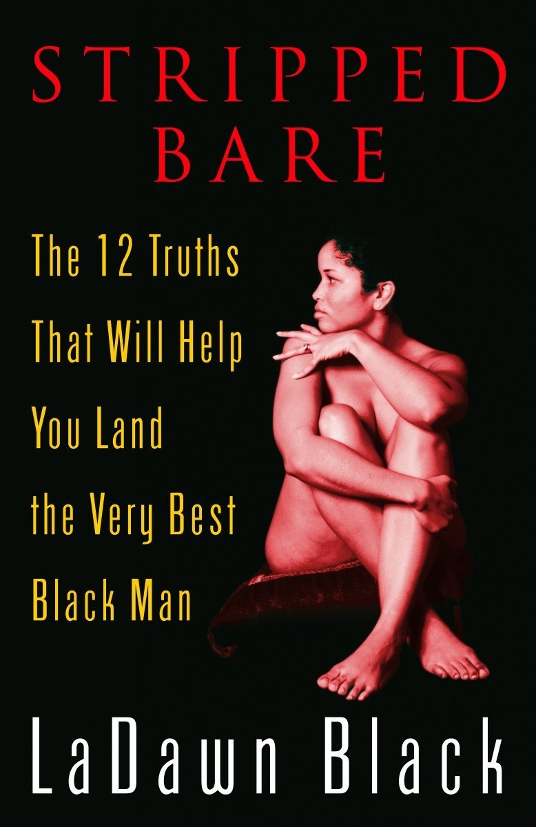 Stripped Bare: The 12 Truths That Will Help You Land the Very Best Black Man pdf