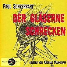 Der gläserne Schrecken (Pickpocket Edition) Hörbuch von Paul Scheerbart Gesprochen von: Andreas Mannkopff
