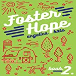 Foster Hope: Aging Out, Book 2 | Angelica Kate