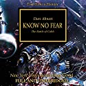 Know No Fear: The Horus Heresy, Book 19 Audiobook by Dan Abnett Narrated by Gareth Armstrong