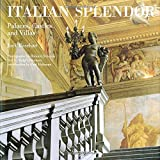 Italian Splendor: Castles, Palaces, and Villas (Rizzoli Classics)