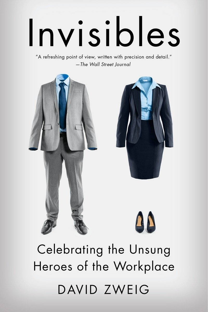 Invisibles: Celebrating the Unsung Heroes of the Workplace