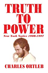 Truth to Power: New York Native 1980-1997 Paperback