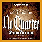 No Quarter: Dominium, Volume 2: An Adventurous Historical Romance | MJL Evans, GM O'Connor