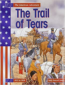 The Trail of Tears (The American Adventure) by Sally Senzell Isaacs (2004-04-01)