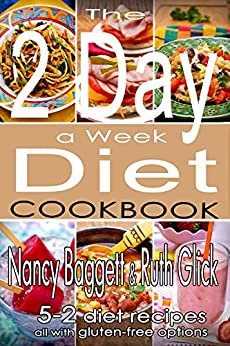 The 2 Day a Week Diet Cookbook: (5-2 Diet Recipes with Gluten-Free Options) by [Baggett, Nancy, Glick, Ruth]