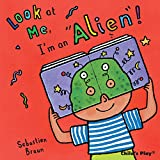 Look at Me: I'm an Alien!