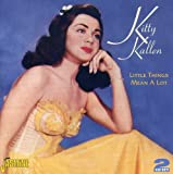 Kitty Kallen: Little Things Mean A Lot [ORIGINAL RECORDINGS REMASTERE