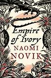 Empire of Ivory by Novik, Naomi paperback / softback edition (2008)