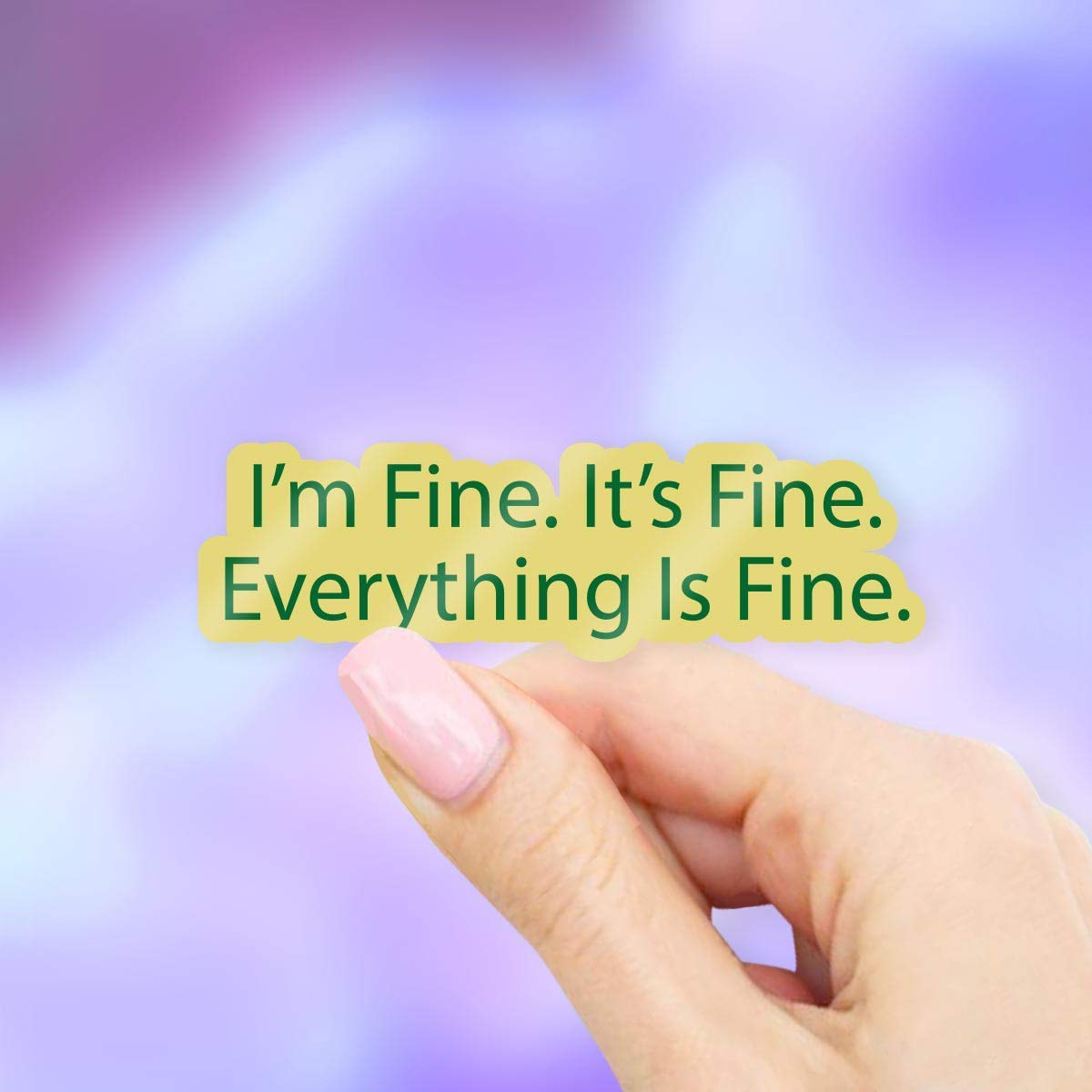 Windows and Water Bottles Im Fine Its Fine Everything Is Fine Vinyl Sticker for Laptops