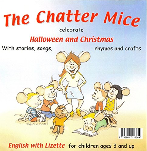 The Chatter Mice celebrate Halloween and Christmas -