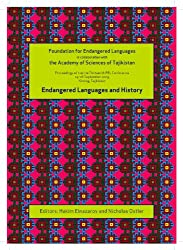 Endangered Languages and History: Proceedings of the Conference FEL Xiii, 24-26 September 2009, Khorog, Tajikistan (Proceedings of the Foundation for ... (English, Tajik and Russian Edition)