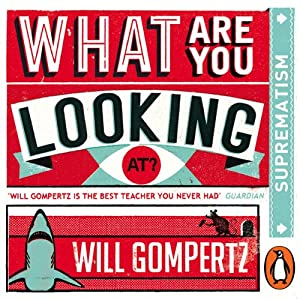 What Are You Looking At? (Audio Series): Suprematism/Constructivism Audiobook