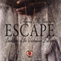 Escape: Unchained Series, Book 1 Audiobook by Maria McKenzie Narrated by Madison Vaughn