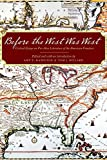img - for Before the West Was West: Critical Essays on Pre-1800 Literature of the American Frontiers book / textbook / text book