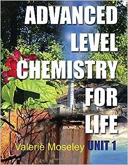 Advanced Level Chemistry For Life - Unit 1