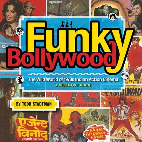Download Funky Bollywood: The Wild World of 1970s Indian Action Cinema pdf
